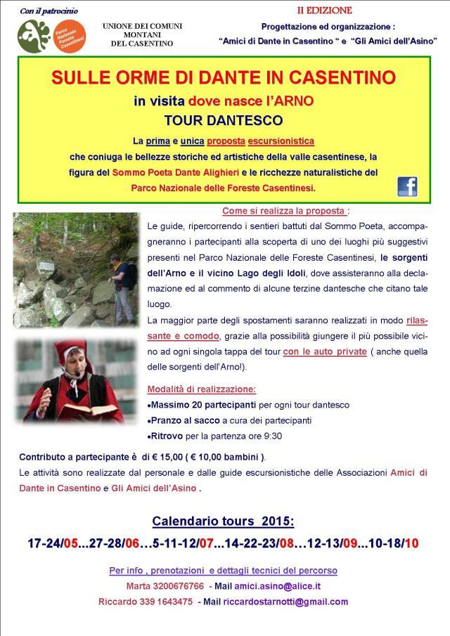 in visita dove nasce l'ARNO TOUR DANTESCO  La prima e unica proposta escursionistica  che coniuga le bellezze storiche ed artistiche della valle casentinese, la  figura del Sommo Poeta Dante Alighieri e le ricchezze naturalistiche del  Parco Nazionale delle Foreste Casentinesi.